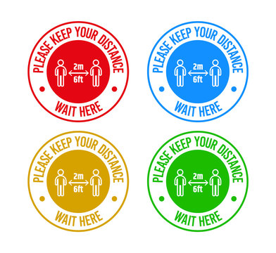 Colourful set of Please keep your distance, wait here sign. maintain social distancing label to stop coronavirus and covid-19