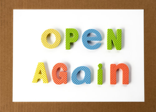 Open again sign. We're open again after quarantine.