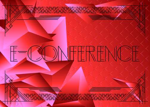 Art Deco E-Conference text. Decorative greeting card, sign with vintage letters.