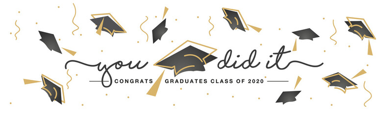 Foto auf Leinwand Texturen Class of 2020 You did it handwritten typography lettering text Congratulations graduates line design gold black white isolated background banner