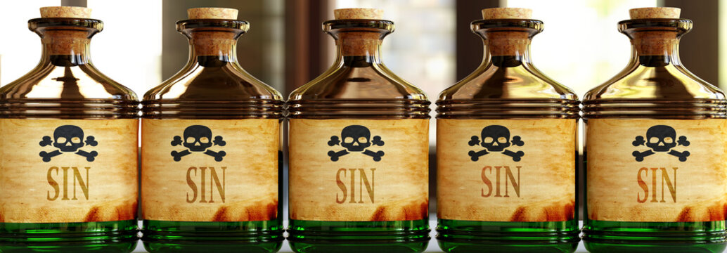 Sin can be like a deadly poison - pictured as word Sin on toxic bottles to symbolize that Sin can be unhealthy for body and mind, 3d illustration