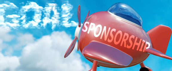 Sponsorship helps achieve a goal - pictured as word Sponsorship in clouds, to symbolize that Sponsorship can help achieving goal in life and business, 3d illustration