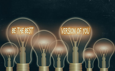 Text sign showing Be The Best Version Of You. Business photo showcasing going to move away from where are start improving