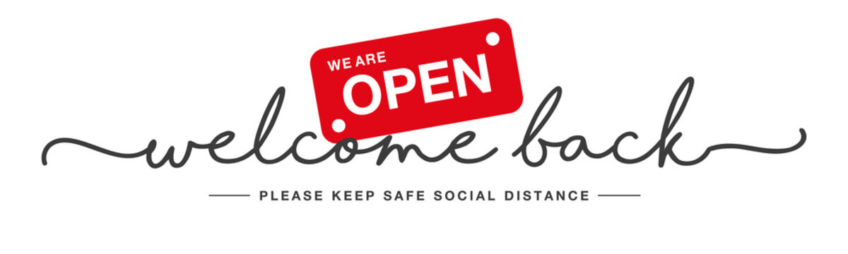 Welcome back handwritten typography lettering we are open keep safe social distance white isolated background banner