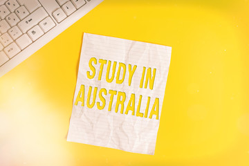 Text sign showing Study In Australia. Business photo showcasing going into foreign country order...