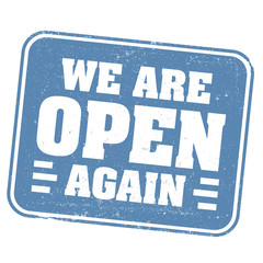grungy blue WE ARE OPEN AGAIN rubber stamp print or business sign isolated on white vector illustration, reopening after covid-19 shutdown concept