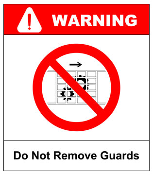 Do not remove guards sign. Guards must be in place. Information prohibition symbol in red circle.Vector illustration