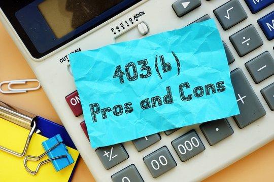 Business concept meaning 403b Pros and Cons with phrase on the sheet.