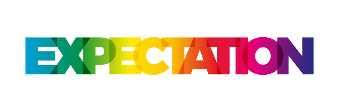 The word Expectation. Vector banner with the text colored rainbow.