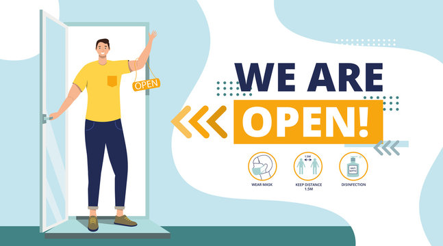 We are working again after coronavirus Covid-19.Small business.The end of quarantine.Welcome back after pandemic.Man opens a door in cafe,shop,store.Reopening.Flat Vector Illustration.Prevention.
