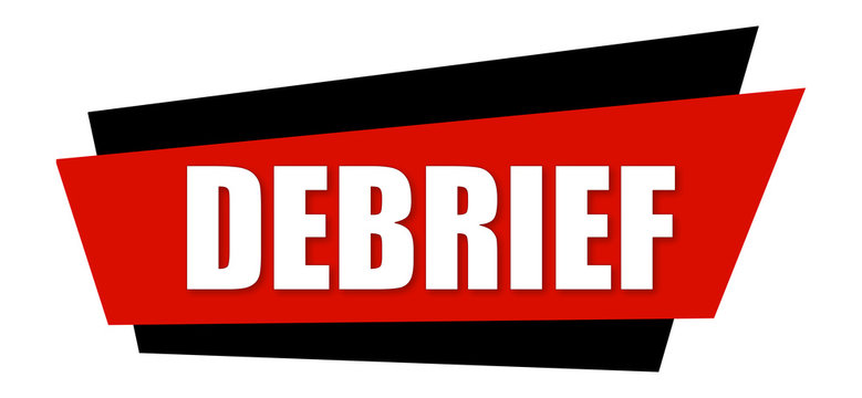 Debrief - clearly visible white text is written on red and black sign isolated on white background
