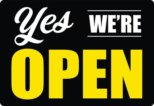 Yes we are open door sign