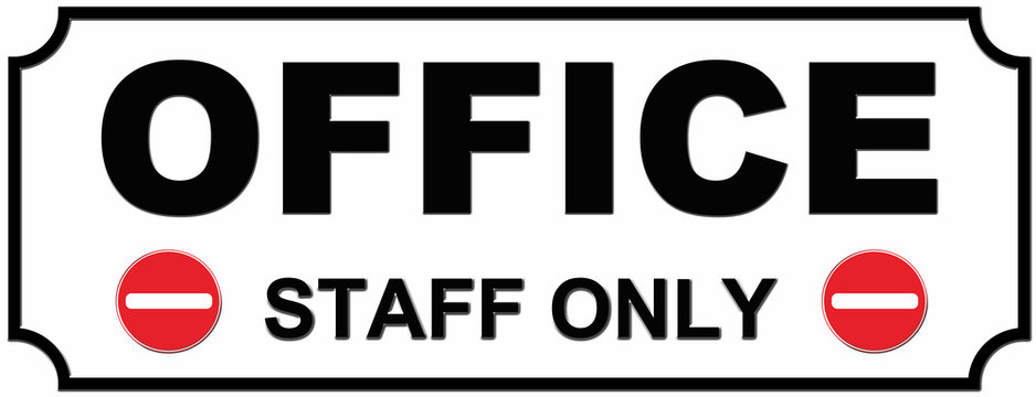 A door sign that says : OFFICE staff only