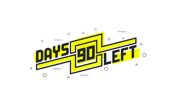 90 days left countdown sign for sale or promotion.