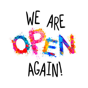 We are open again. Vector words of splash paint letters