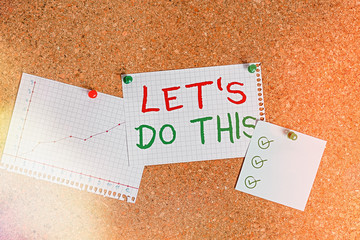 Writing note showing Let S Do This. Business concept for the act to agree on doing something or would like to do it Corkboard size paper thumbtack sheet billboard notice board