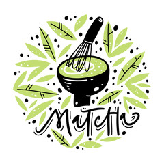 Matcha tea label. Lettering, calligraphy. Hand drawn vector illustration. Can be used for emblem, sticker, menu, shop.
