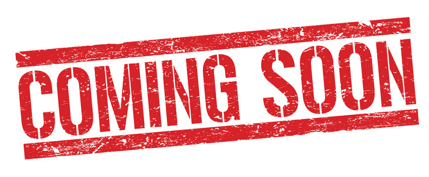 COMING SOON red grungy rectangle stamp sign.