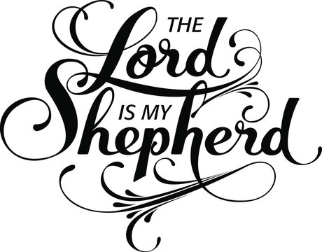 The Lord is my shepherd - custom calligraphy text