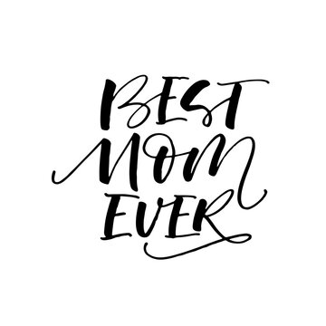 Best mom ever postcard. Hand drawn brush style modern calligraphy. Vector illustration of handwritten lettering.
