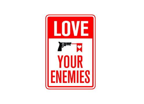 Signage love your enemies