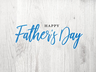 Photo sur Toile Inde Happy Father's Day Card With Bright Blue Calligraphy Script Over White Wood Texture Background, Illustration