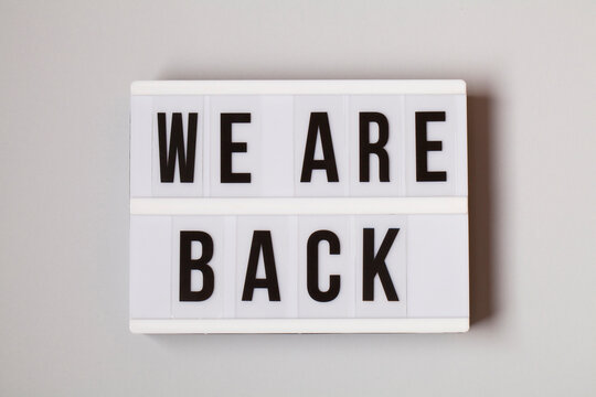 light box with text WE ARE BACK