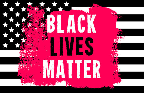 Black Lives Matter. Vector Illustration with grunge text and paint stain on black american flag background. Protest against racism and social inequality concept. For social media, web, banner