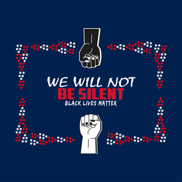We will not be silent in white on blue background. Star decorations in rectangular shape and red, white color. Black and white hand drawings. Black lives matter.