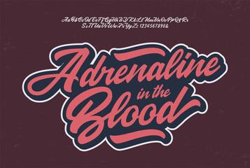 """Adrenaline in the Blood"" Original Brush Script Font. Retro Typeface. Vector Illustration."