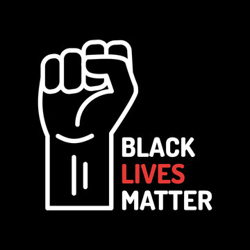 Black Lives Matter. Poster with the fist and inscription on the social problems of racism. Design template for background, banner