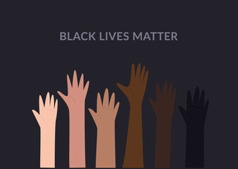 Row of raised hands colored from white to black with Black lives matter slogan. Anti racism and racial equality and tolerance banner. Vector illustration, social media template on dark background