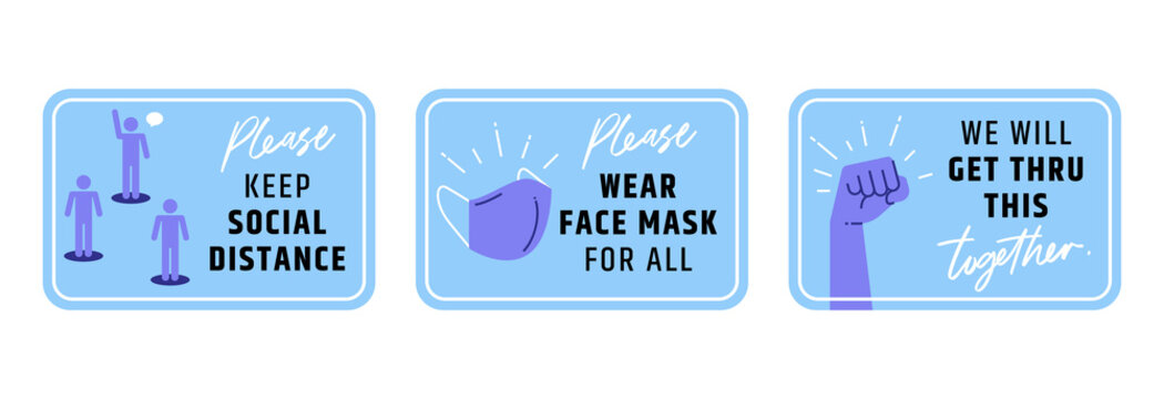 Keep social distance signage icon. Stop covid-19. Wear face mask for all, encourage phrases get through this together.
