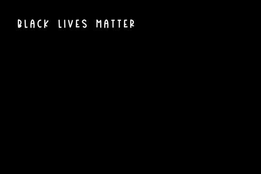 Black Lives Matter white slogan poster on black background