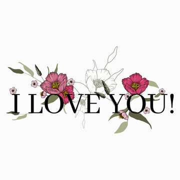 Text . Trendy floral card, hand drawn vector illustration. Vintage lettering I love you with flower print slogan for design.