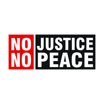 No Justice No Peace. Text message for protest action. Vector Illustration.