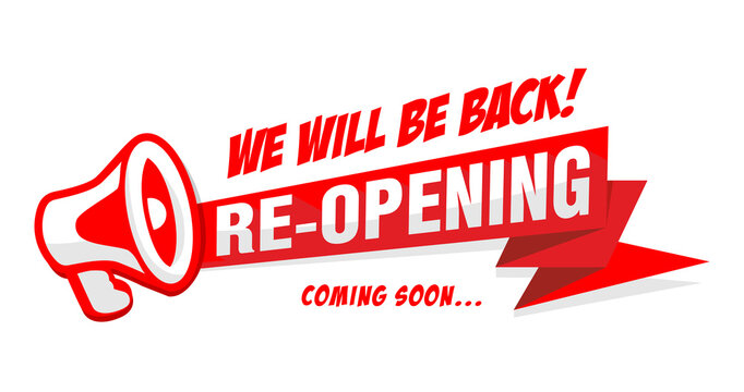 Reopening business or office. Red advertising sticker with megaphone we will be back coming soon. Illustration, vector