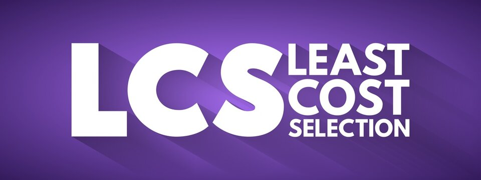 LCS - Least Cost Selection acronym, business concept background