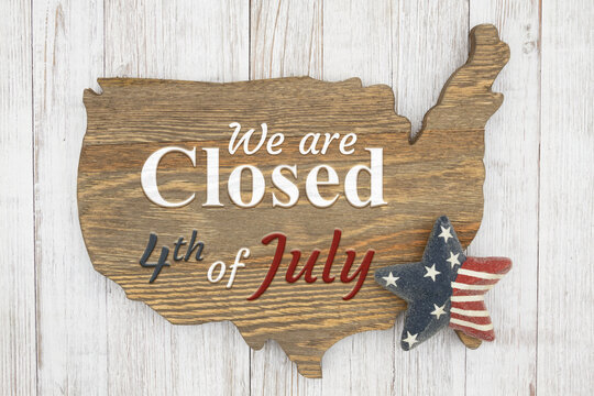 We are closed 4th of July wood sign of US map with retro star