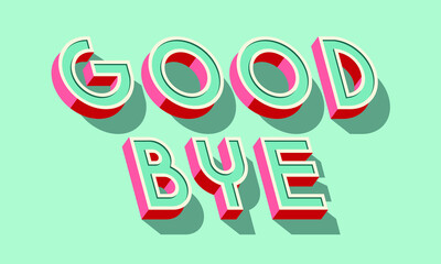 Obraz Good bye card. Typographic banner design. Vector Illustration. - fototapety do salonu