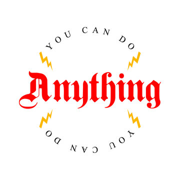 you can do anything, text, font, lightning, vector, T-shirt fashion, T-shirt design, Poster Design
