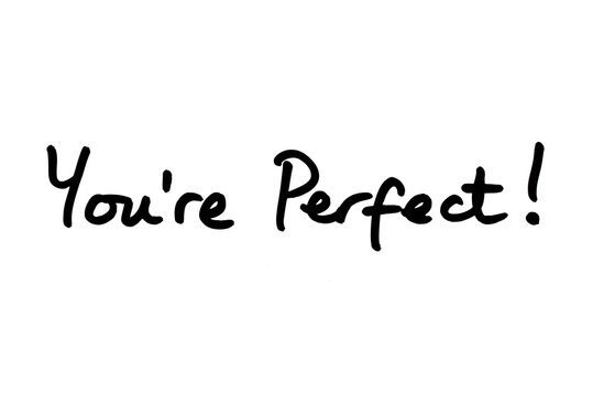 Youre Perfect!