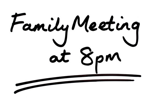 Family Meeting at 8pm