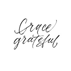 Garden Poster Positive Typography Grace and grateful card. Modern vector brush calligraphy. Ink illustration with hand-drawn lettering.