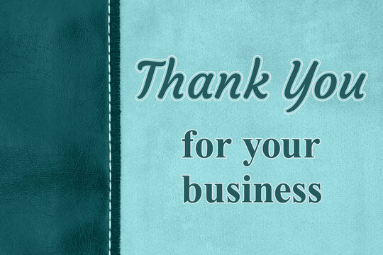 Thank you for your business type message on teal plush material with leather side