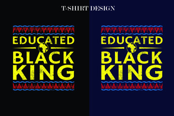 Papiers peints Style Boho Educated Black King Pro Black Proud African American t-shirt design . vintage t-shirt design.