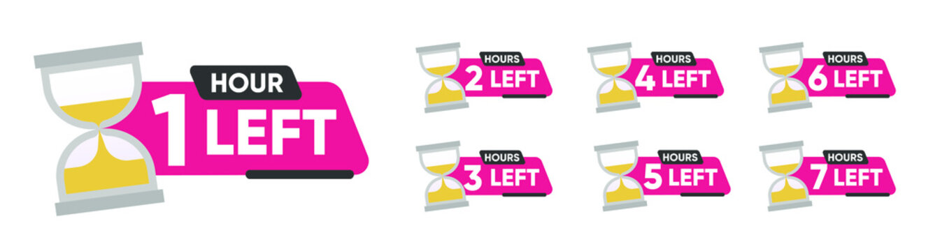 Countdown 1, 2, 3, 4, 5, 6, 7 hours left label or emblem set. Hours left counter icon with hour glass promotion, promo offer. Flat badge with number of count down time. Vector illustration