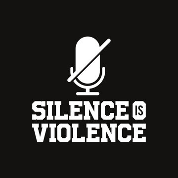 Silence is Violence. Word Slogan. Graphic Design of Protest Banner.