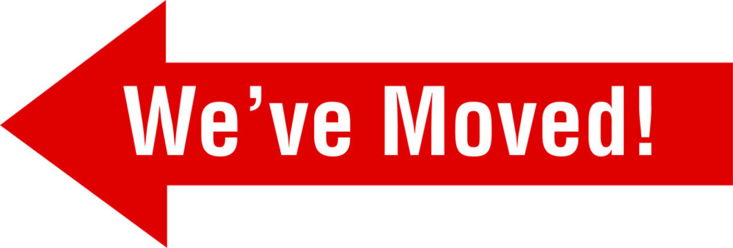 WE ARE MOVED business location change moving sign notice