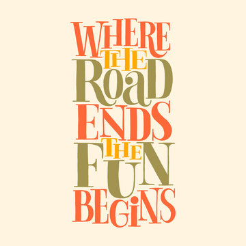 When the road ends the fun begins
